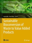 Sustainable Bioconversion of Waste to Value Added Products Book