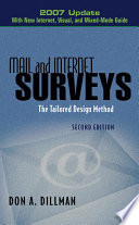 """Mail and Internet Surveys: The Tailored Design Method 2007 Update with New Internet, Visual, and Mixed-Mode Guide"" by Don A. Dillman"