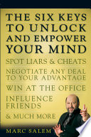 The Six Keys to Unlock and Empower Your Mind