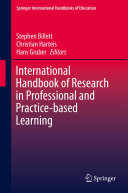 International Handbook of Research in Professional and Practice based Learning