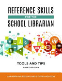 Reference skills for the school librarian : tools and tips
