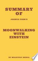 Summary of Joshua Foer s Moonwalking with Einstein