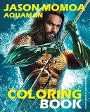 Jason Momoa Aquaman Coloring Book