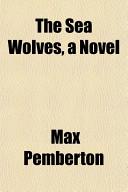 The Sea Wolves  a Novel