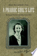 A Prairie Girl   s Life  The Story of The Reverend Edna Lenora Perry Book PDF