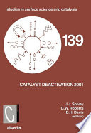 Catalyst Deactivation 2001 Book