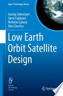 Low Earth Orbit Satellite Design