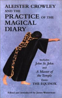 Aleister Crowley and the Practice of the Magical Diary Book