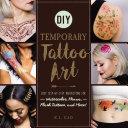 DIY Temporary Tattoo Art [Pdf/ePub] eBook