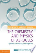 The Chemistry and Physics of Aerogels