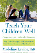 Teach Your Children Well: Why Values and Coping Skills ...