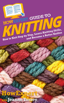 HowExpert Guide to Knitting
