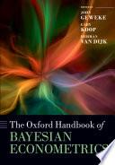 The Oxford Handbook of Bayesian Econometrics