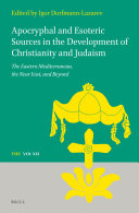 Apocryphal and Esoteric Sources in the Development of Christianity and Judaism