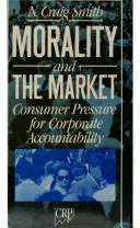 Cover image of Morality and the market : consumer pressure for corporate accountability