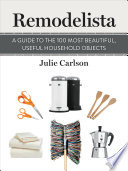 Remodelista: A Guide to the 100 Most Beautiful, Useful Household Objects