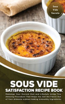 Sous Vide Satisfaction Recipe Book