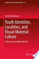 Youth Identities  Localities  and Visual Material Culture