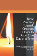 Bible Reading Journal Growing Closer To God One Day At A Time Your Word Is A Lamp To My Feet And A Light To My Path Psalm 119 105