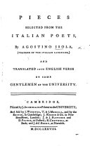 Pieces selected from the Italian poets, by A. Isola ... and translated into English verse by some gentlemen of the University