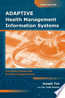 Adaptive Health Management Information Systems  Concepts  Cases    Practical Applications