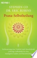 Prana-Selbstheilung  : Verbesserung von Vitalität und Abwehrkraft, sofortige Selbsthilfe bei den häufigsten Leiden und Beschwerden