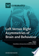 Left Versus Right Asymmetries of Brain and Behaviour