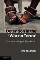 Detention in the  War on Terror
