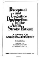 Perceptual and Cognitive Dysfunction in the Adult Stroke Patient