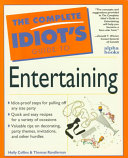 The Complete Idiot's Guide to Entertaining