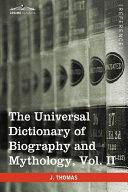 The Universal Dictionary of Biography and Mythology [Pdf/ePub] eBook