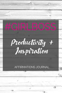 #girlboss Productivity Affirmations Journal