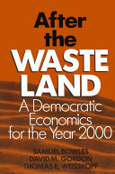After the Waste Land  Democratic Economics for the Year 2000
