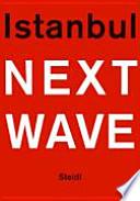 Istanbul next wave