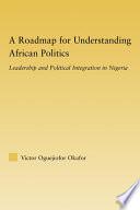 A Roadmap For Understanding African Politics