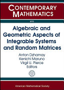 Algebraic and Geometric Aspects of Integrable Systems and Random Matrices