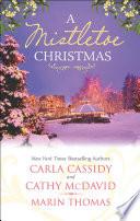 A Mistletoe Christmas  Santa s Mistletoe Mistake   A Merry Little Wedding   Mistletoe Magic