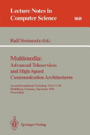 Multimedia  Advanced Teleservices and High Speed Communication Architectures