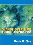 Change Over Time in Children s Literacy Development