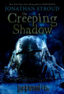 Lockwood   Co   Book Four The Creeping Shadow