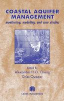 Coastal Aquifer Management-Monitoring, Modeling, and Case Studies