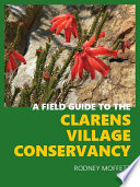 A Field Guide to the Clarens Village Conservancy Book