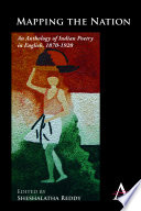 Mapping the Nation  : An Anthology of Indian Poetry in English, 1870–1920