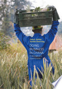 """""""Doing Business In Ghana: Challenges and Opportunities"""" by John E. Spillan, Domfeh Obed King"""
