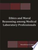 Ethics And Moral Reasoning Among Medical Laboratory Professionals