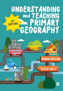 Understanding and Teaching Primary Geography