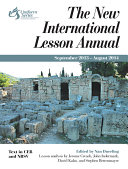 The New International Lesson Annual 2013 2014