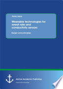 Wearable technologies for sweat rate and conductivity sensors  design and principles Book