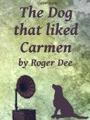The Dog That Liked Carmen Pdf/ePub eBook