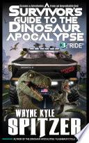 A Survivor s Guide to the Dinosaur Apocalypse  Episode Three   Ride